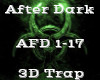 After Dark -3D Trap-