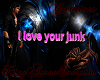 I Love Your Junk