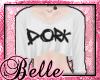 ~Loose Dork