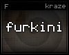 kraze furkini 1