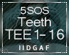 5SOS - Teeth
