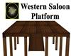 Western Saloon Platform