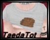 TaeterTot Shirt