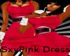 SxyPink Dress Thickoria