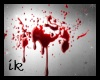 (IK)Blood on the wall