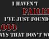 -+-I haven't failed-+-