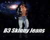 B3 Skinny Jeans