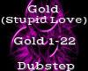Gold -Dubstep-