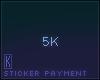 Sticker Payment, 5k