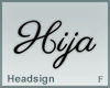 Headsign Hija