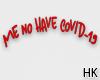 HK`Me no have COVID-19