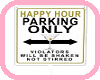 Happy hour Parking Sign