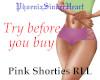 Pink Shorties RLL
