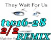 They wait for US -REMIX