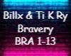 billx & ti k ry-bravery