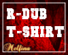 R-DUB T-shirt