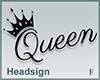 Headsign Queen