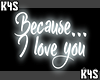 Because... | Neon Sign