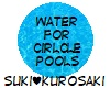 Water for Circle Pools