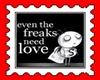 FreaKs need love