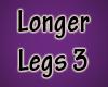 Longer Legs V3