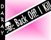 Back off! i kill
