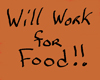 Will Work 4 Food