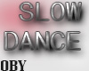 *0B* Slow Dance