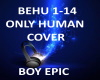 ONLY HUMAN BOY EPIC