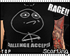 s| Rage: Chal. Accepted