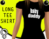 Baby Daddy Blk Long T