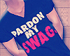 Pardon My Swag .