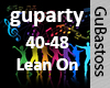 Guparty- Lean On