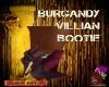DM;BURGANDY VILLIAN BOOT
