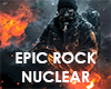 Epic Rock - Nuclear