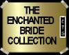 CTG ENCHANTED BRIDE