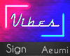 Vibes Sign