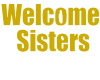 Welcome Sisters Sign