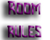 :T: Room Rules