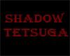Shadow Tetsuga