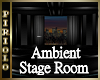 Ambient Stage Room