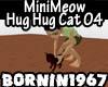 MiniMeow Hug Hug Cat 04