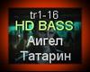 Aigel Tatarin HD BASS