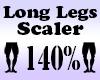 LONG Legs Scaler 140%