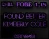 FOBE Found Better Chill