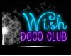 JAD DECO Wish Nightclub