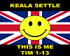 Keala settle- This is me