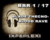 BLADE TECHNO-BLOOD RAVE