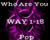 Who Are You -Pop-