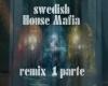 Swedish Hous Mafia 1 par